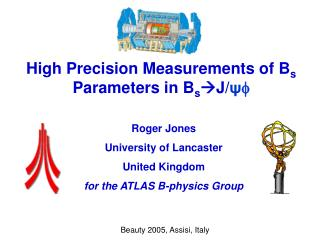 High Precision Measurements of B s  Parameters in B s J/ ψ 