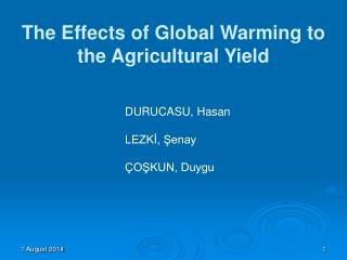 The Effects of Global Warming to the Agricultural Yield