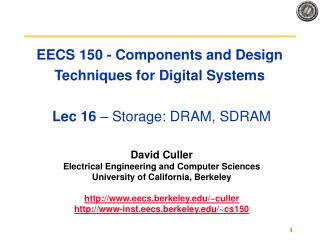 EECS 150 - Components and Design Techniques for Digital Systems   Lec 16   Storage: DRAM, SDRAM