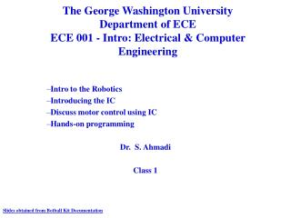 Intro to the Robotics Introducing the IC Discuss motor control using IC Hands-on programming