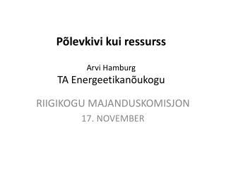 P�levkivi kui ressurss Arvi Hamburg TA Energeetikan�ukogu