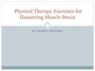 Physical Therapy Exercises for Hamstring Muscle Strain