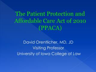 The Patient Protection and Affordable Care Act of 2010 (PPACA)