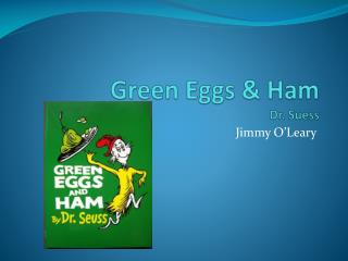Green Eggs & Ham Dr.  Suess
