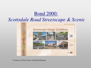 Bond 2000: Scottsdale Road Streetscape & Scenic Corridor Enhancement