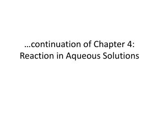 …continuation of Chapter 4: Reaction in Aqueous Solutions