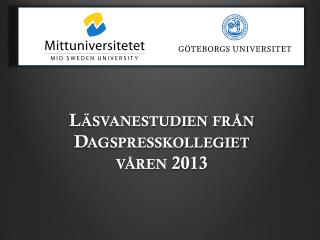 L�svanestudien  fr�n Dagspresskollegiet v�ren 2013