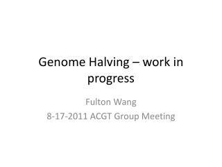 Genome Halving – work in progress