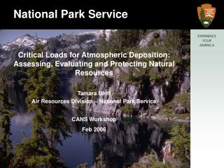 Critical Loads for Atmospheric Deposition:  Assessing, Evaluating and Protecting Natural Resources