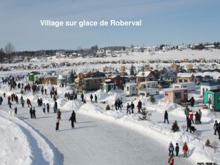 Bienvenue au  Village sur glace de Roberval