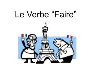 """Le Verbe """"Faire"""""""