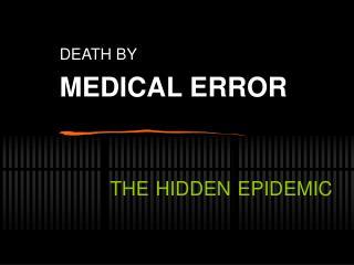DEATH BY MEDICAL ERROR