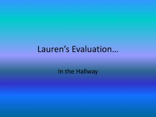 Lauren's Evaluation…