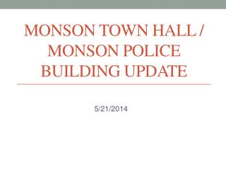 Monson Town Hall / Monson Police Building Update