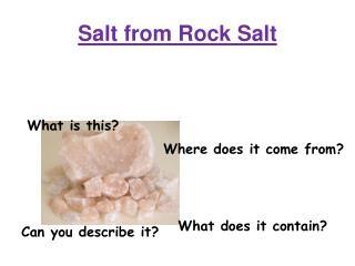 Salt from Rock Salt