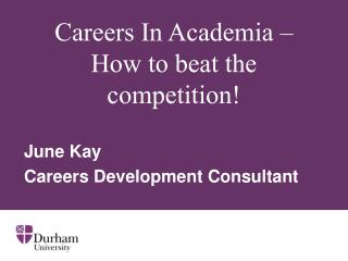 Careers In Academia – How to beat the competition!