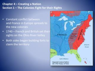 Constant conflict between       and France in Europe spreads to      the new colonies