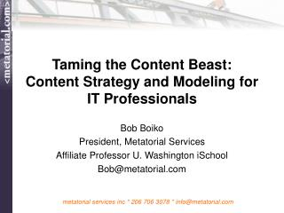 Taming the Content Beast: Content Strategy and Modeling for IT Professionals