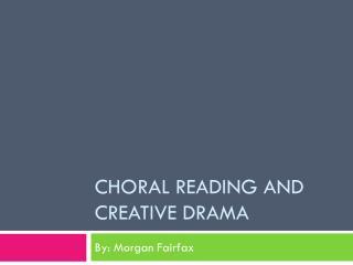Choral Reading and Creative Drama