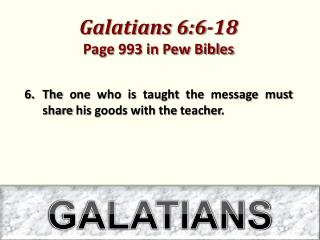 Galatians 6:6-18  Page 993 in Pew Bibles