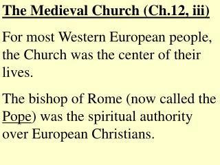 The Medieval Church (Ch.12, iii)