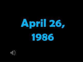 April 26, 1986