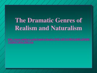 The Dramatic Genres of Realism and Naturalism