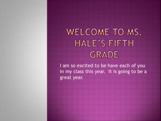 Welcome to Ms.  Hale's  fifth grade