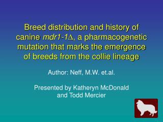 Author: Neff, M.W. et.al. Presented by Katheryn McDonald  and Todd Mercier