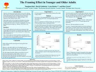 Experiment 1 Will older adults be more likely to show framing effects than younger adults? Method
