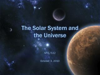 The Solar System and  the Universe
