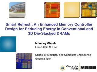 Smart Refresh: An Enhanced Memory Controller Design for Reducing Energy in Conventional and 3D Die-Stacked DRAMs