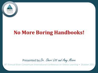No More  Boring Handbooks !