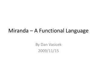 Miranda � A Functional Language