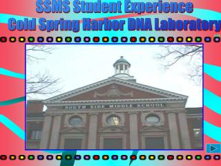 SSMS Student Experience Cold Spring Harbor DNA Laboratory