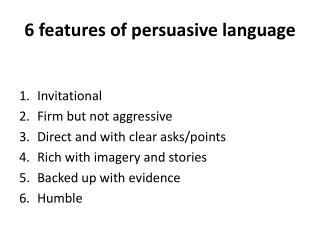 6 features of persuasive language