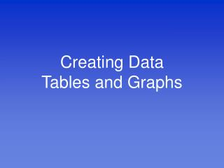 Creating Data Tables and Graphs