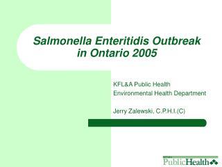 Salmonella Enteritidis Outbreak in Ontario 2005