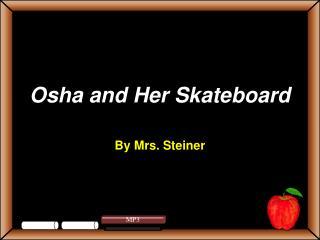 Osha and Her Skateboard