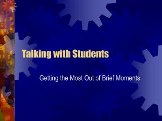 Talking with Students
