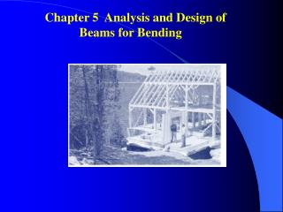 Chapter 5  Analysis and Design of 			  Beams for Bending