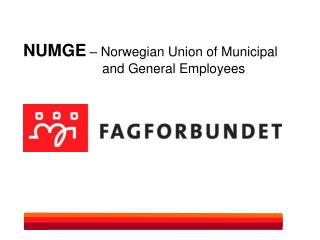 NUMGE – Norwegian Union of Municipal  		    and General Employees