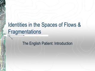 Identities in the Spaces of Flows & Fragmentations