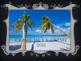 Crème de la Crème 2011