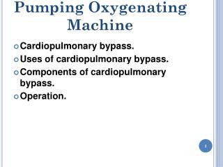 Pumping Oxygenating Machine