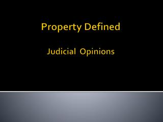 Property  Defined Judicial  Opinions