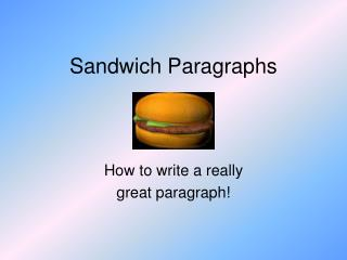 Sandwich Paragraphs