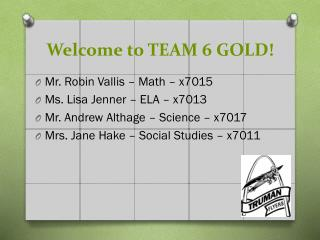 Welcome to TEAM 6 GOLD!