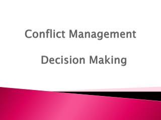 Conflict Management    Decision Making