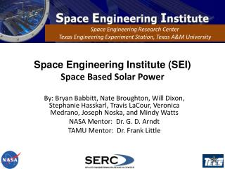 Space Engineering Institute (SEI) Space Based Solar Power